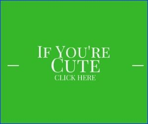 Click Here if You're Cute
